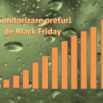 monitorizarea preţurilor de black friday