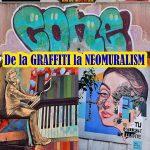 De la GRAFFITI la Street Art și/sau NEOMURALISM